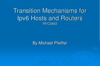 Transition Mechanisms for Ipv6 Hosts and Routers  RFC2893