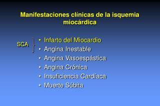 Manifestaciones clínicas de la isquemia miocárdica