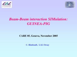 Beam-Beam interaction SIMulation:  GUINEA-PIG