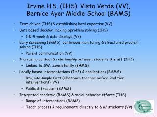 Irvine H.S. (IHS), Vista Verde (VV),  Bernice Ayer Middle School (BAMS)