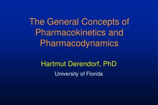 The General Concepts of Pharmacokinetics and Pharmacodynamics