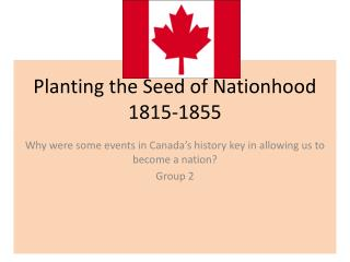 Planting the Seed of Nationhood 1815-1855