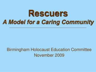 Rescuers A Model for a Caring Community _________________________________________________________________