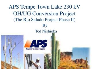 APS Tempe Town Lake 230 kV OH/UG Conversion Project (The Rio Salado Project Phase II)