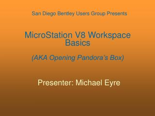 MicroStation V8 Workspace Basics (AKA Opening Pandora�s Box)