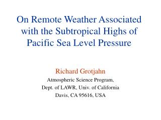 On Remote Weather Associated with the Subtropical Highs of Pacific Sea Level Pressure