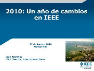 2010: Un año de cambios en IEEE