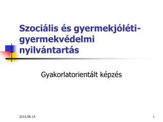 Szociális és gyermekjóléti-gyermekvédelmi nyilvántartás