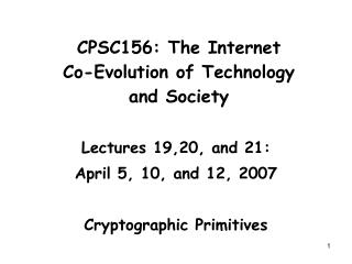 CPSC156: The Internet  Co-Evolution of Technology  and Society