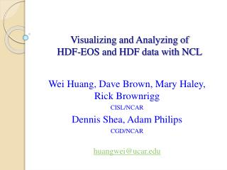 Visualizing and Analyzing of HDF-EOS and HDF data with NCL