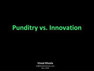 Vinod Khosla vk@khoslaventures Nov, 2010