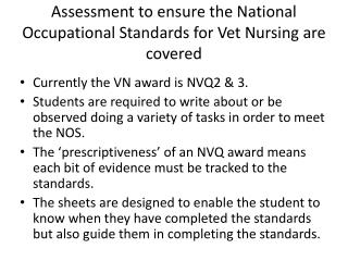 Assessment to ensure the National Occupational Standards for Vet Nursing are covered