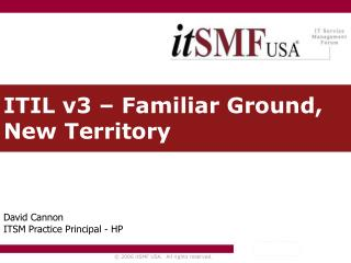 ITIL v3 � Familiar Ground, New Territory
