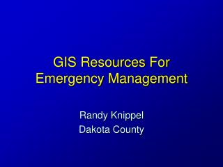 GIS Resources For Emergency Management