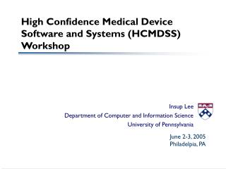 High Confidence Medical Device Software and Systems (HCMDSS) Workshop