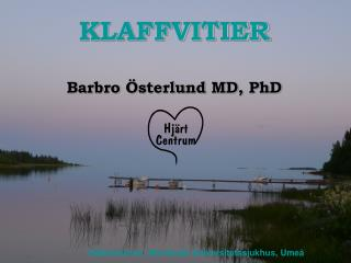 KLAFFVITIER Barbro Österlund MD, PhD