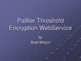 Paillier Threshold Encryption WebService