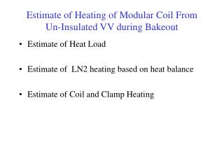 Estimate of Heating of Modular Coil From Un-Insulated VV during Bakeout