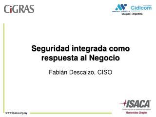 Seguridad integrada como respuesta al Negocio