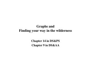 Graphs and Finding your way in the wilderness
