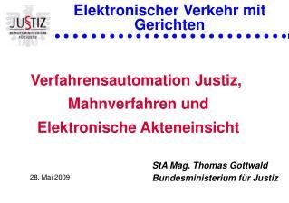 Verfahrensautomation Justiz,  Mahnverfahren und Elektronische Akteneinsicht