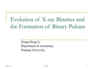 Evolution of X-ray Binaries and the Formation of Binary Pulsars