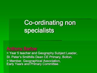 Co-ordinating non specialists