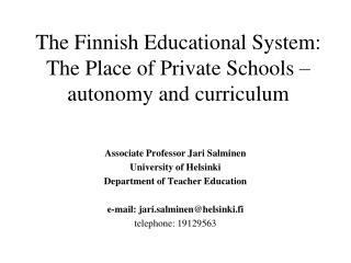 The Finnish Educational System:  The Place of Private Schools – autonomy and curriculum