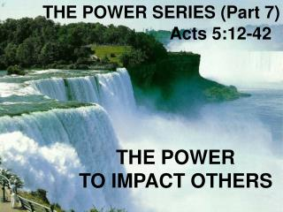THE POWER SERIES (Part 7)