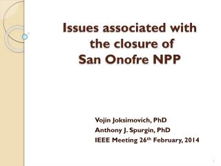 Issues associated with  the closure of  San Onofre NPP