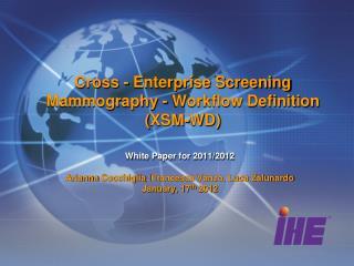 Cross - Enterprise Screening Mammography - Workflow Definition ( XSM -WD)