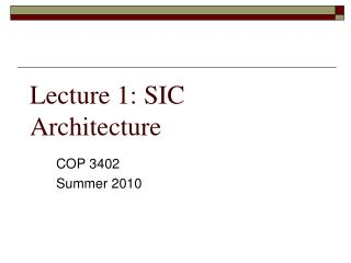Lecture 1: SIC Architecture