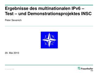 Ergebnisse des multinationalen IPv6   Test   und Demonstrationsprojektes INSC
