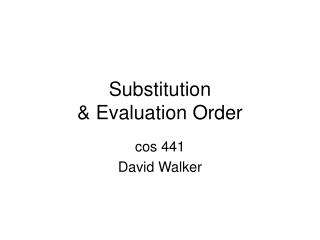 Substitution  & Evaluation Order