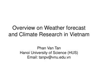 Overview on Weather forecast and Climate Research in Vietnam