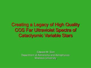 Creating a Legacy of High Quality COS Far Ultraviolet Spectra of Cataclysmic Variable Stars