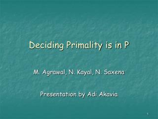 Deciding Primality is in P