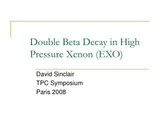 Double Beta Decay in High Pressure Xenon (EXO)