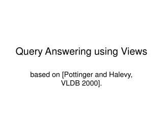 Query Answering using Views