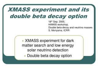 XMASS experiment and its double beta decay option