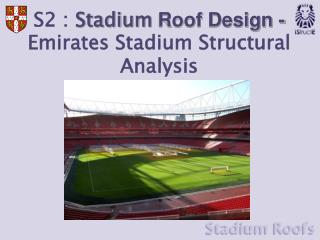 S2 :  Stadium  Roof Design - Emirates Stadium Structural Analysis