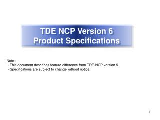 TDE NCP Version 6 Product Specifications