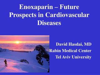 Enoxaparin – Future Prospects in Cardiovascular Diseases