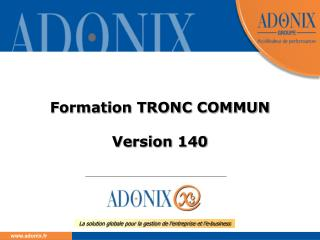 Formation TRONC COMMUN Version 140