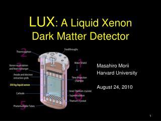 LUX : A Liquid Xenon  Dark Matter Detector