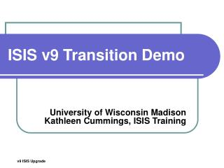 ISIS v9 Transition Demo