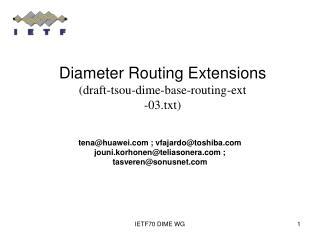 Diameter Routing Extensions (draft-tsou-dime-base-routing-ext -03.txt)