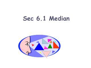 Sec 6.1 Median