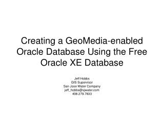 Creating a GeoMedia-enabled Oracle Database Using the Free Oracle XE Database