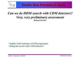 Double Beta Potential of Zeplin